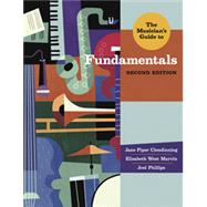 The Musician's Guide to Fundamentals by Clendinning, Jane Piper; Marvin, Elizabeth West; Phillips, Joel, 9780393923889