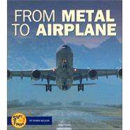 From Metal to Airplane