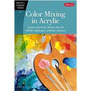 Color Mixing in Acrylic by Glover, David Lloyd, 9781600583889