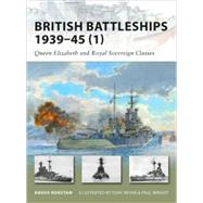 British Battleships 1939–45 (1) Queen Elizabeth and Royal Sovereign Classes by Konstam, Angus; Bryan, Tony; Wright, Paul, 9781846033889