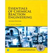 Essentials of Chemical Reaction Engineering by Fogler, H. Scott, 9780134663890