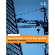 Management of Construction Projects: A Constructor's Perspective by Schaufelberger; John, 9781138693890