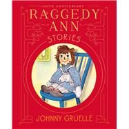 Raggedy Ann Stories by Gruelle, Johnny, 9781481443890