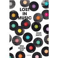 Lost in Music: Una Odisea Pop by Smith, Giles, 9788494093890