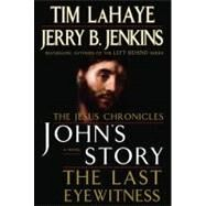 John's Story: The Last Eyewitness (The Jesus Chronicles) by LaHaye, Tim; Jenkins, Jerry B., 9780399153891