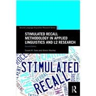Stimulated Recall Methodology in Applied Linguistics and L2 Research by Gass; Susan M., 9780415743891