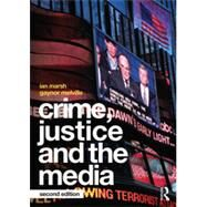 Crime, Justice and the Media by Marsh; Ian, 9780415813891