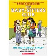The Truth About Stacey: Full-Color Edition (The Baby-Sitters Club Graphix #2) by Martin, Ann M.; Telgemeier, Raina, 9780545813891