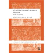 Regional Risk and Security in Japan: Whither the everyday 9781138823891N