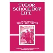 Tudor School Boy Life by Vives,Juan Luis, 9781138993891