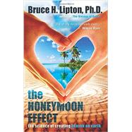 The Honeymoon Effect by Lipton, Bruce H., Ph.D., 9781401923891
