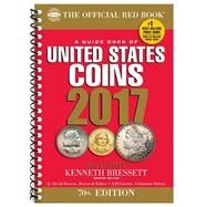 A Guide Book of United States Coins 2017 by Yeoman, R. S.; Bressett, Kenneth; Bowers, Q. David (CON); Garrett, Jeff (CON), 9780794843892