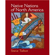 Native Nations of North America An Indigenous Perspective by Talbot, Steve, 9780131113893