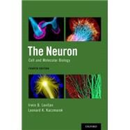 The Neuron Cell and Molecular Biology by Levitan, Irwin B.; Kaczmarek, Leonard K., 9780199773893