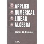 Applied Numerical Linear Algebra by Demmel, James W., 9780898713893