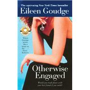 Otherwise Engaged by Goudge, Eileen, 9781501133893