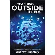 Teaching Outside the Box by Zirschky, Andrew, 9781501823893