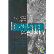 Disaster Psychiatry: Intervening When Nightmares Come True by Pandya; Anand A., 9780881633894