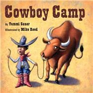 Cowboy Camp by Sauer, Tammi; Reed, Mike, 9781454913894