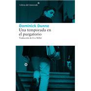 Una temporada en el purgatorio/ A Season in Purgatory by Dunne, Dominick, 9788416213894