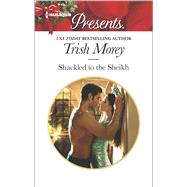 Shackled to the Sheikh by Morey, Trish, 9780373133895