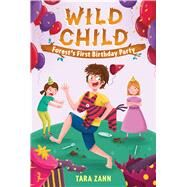 Wild Child: Forest's First Birthday Party by Zann, Tara; Widdowson, Dan; Belleza, Rhoda, 9781250103895
