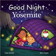 Good Night Yosemite by Gamble, Adam; Jasper, Mark; Chan, Suwin, 9781602193895