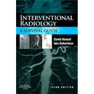 Interventional Radiology : A Survival Guide