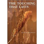 The Touching That Lasts by Nelson, Kent, 9781555663896