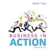 Business in Action by Bovee, Courtland L.; Thill, John V., 9780133773897