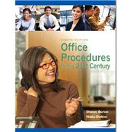 Office Procedures for the 21st Century by Burton, Sharon C.; Shelton, Nelda J., 9780135063897
