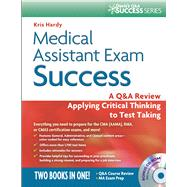 Medical Assistant Exam Success: A Q&A Review Applying Critical Thinking to Test Taking (Book with CD-ROM) by Hardy, Kris, 9780803623897