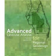 Advanced Land-Use Analysis for Regional Geodesign by Zwick, Paul D.; Patten, Iris E.; Arafat, Abdulnaser, 9781589483897