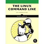 Linux Command Line : A Guide for the ShellShocked by Shotts, William E., Jr., 9781593273897