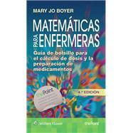 Matemáticas para enfermeras Guía de bolsillo para el cálculo de dosis y la preparación de medicamentos by Boyer, Mary Jo, 9788416353897