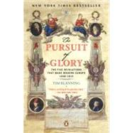 The Pursuit of Glory The Five Revolutions that Made Modern Europe: 1648-1815 by Blanning, Tim; Cannadine, David, 9780143113898