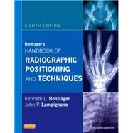 Handbook of Radiographic Positioning and Techniques by Bontrager, Kenneth L., 9780323083898