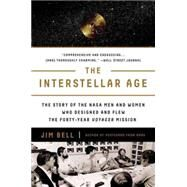 The Interstellar Age by Bell, Jim, 9781101983898