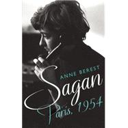 Sagan, Paris 1954 by Berest, Anne; Lloyd, Heather, 9781908313898