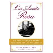 Our Auntie Rosa by Keys, Sheila Mccauley; Allen, Eddie B., Jr. (CON), 9780399173899
