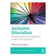 Inclusive Education: Perspectives on pedagogy, policy and practice by Brown; Zeta, 9781138913899