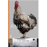 The Lives of Animals by Coetzee, J. M.; Gutmann, Amy, 9780691173900
