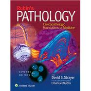Rubin's Pathology Clinicopathologic Foundations of Medicine by Strayer, David S.; Rubin, Emanuel, 9781451183900