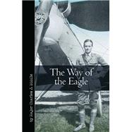 The Way of the Eagle by Biddle, Charles J., 9781612003900