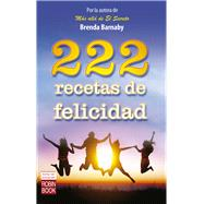 222 recetas de felicidad / 222 Recipes for Happiness by Barnaby, Brenda, 9788499173900