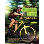 The Complete Mountain Biking Manual by Brink, Tim, 9780071493901