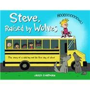 Steve, Raised by Wolves by Chapman, Jared, 9780316253901