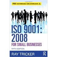 ISO 9001:2008 for Small Businesses by Tricker; Ray, 9780415703901