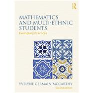 Mathematics and Multi-Ethnic Students: Exemplary Practices by Germain-McCarthy; Yvelyne, 9781138193901