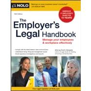 Employer's Legal Handbook : Manage Your Employees and Workplace Effectively by Steingold, Fred S., 9781413313901